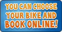 You can choose your bike and book online!